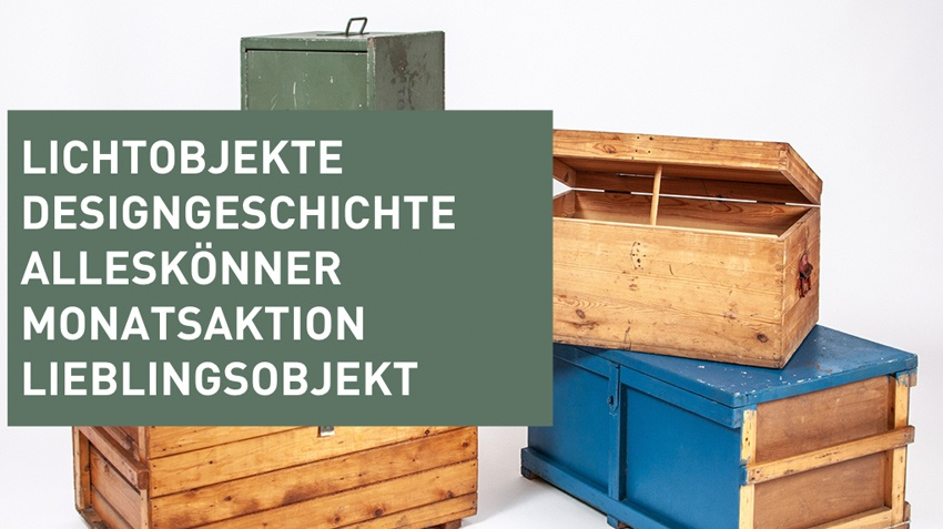 Lichtobjekte – Designgeschichte – Alleskönner – Monatsaktion – Lieblingsobjekt