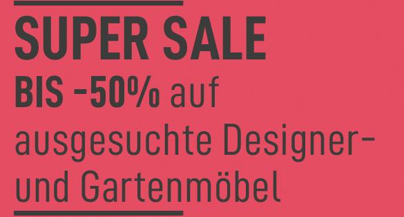 Super Sale auf Designer Möbel und Gartenmöbel